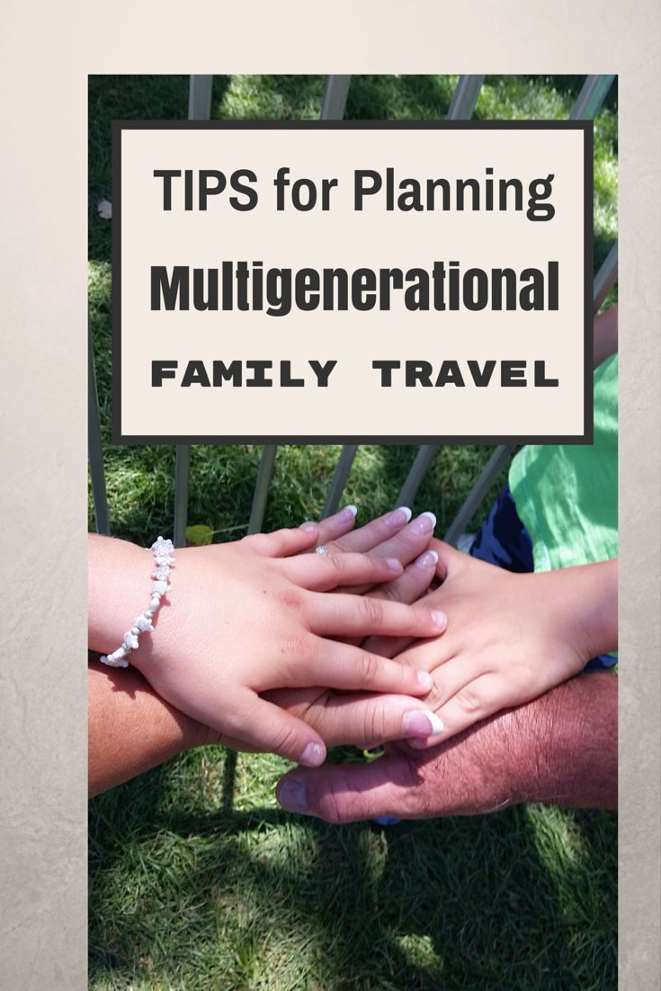 Tips for Planning Multigenerational family travel