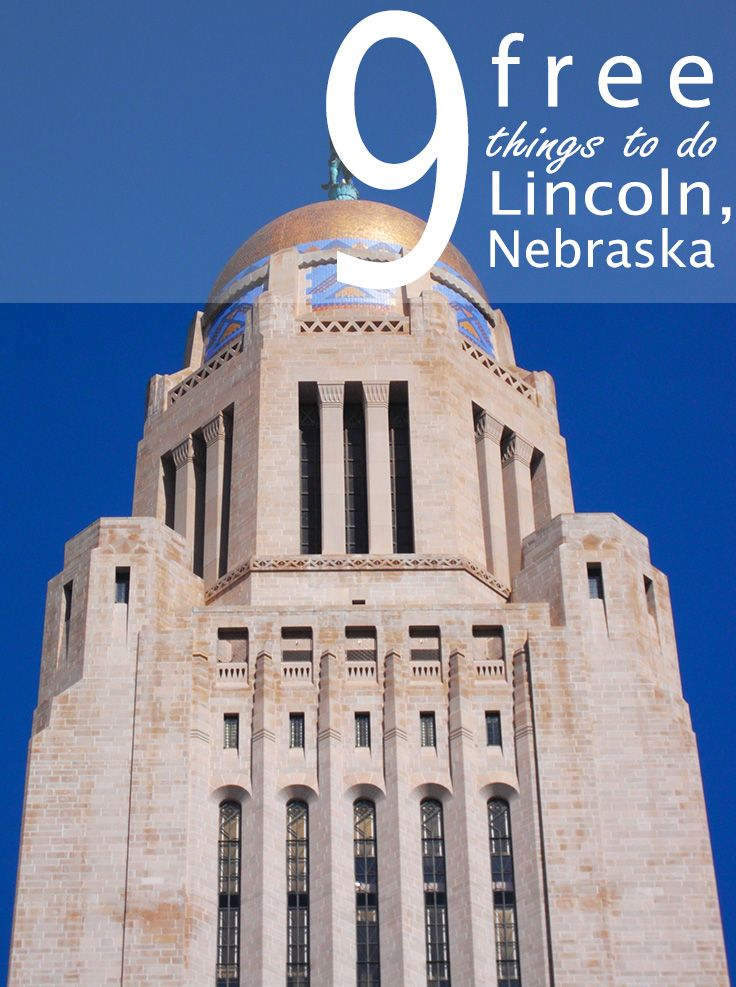 9 FREE Things to do in Lincoln, Nebraska