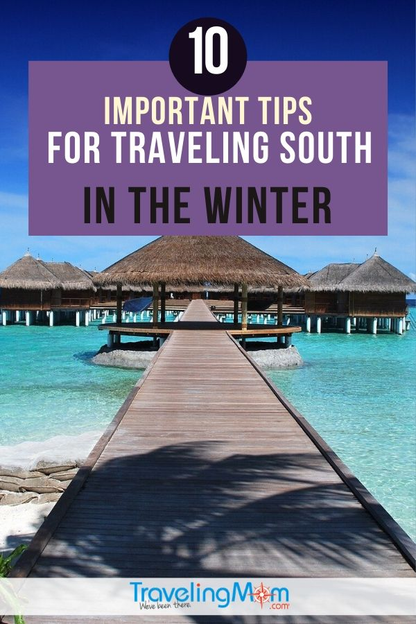 If you're a northerner heading south for a warm weather family vacation this winter, you'll need to read these tips before you go.