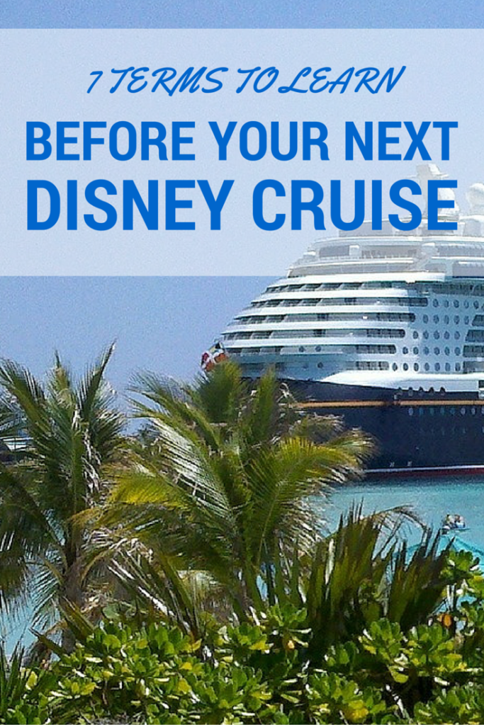 7 Key Terms to Learn Before Your First Disney Cruise