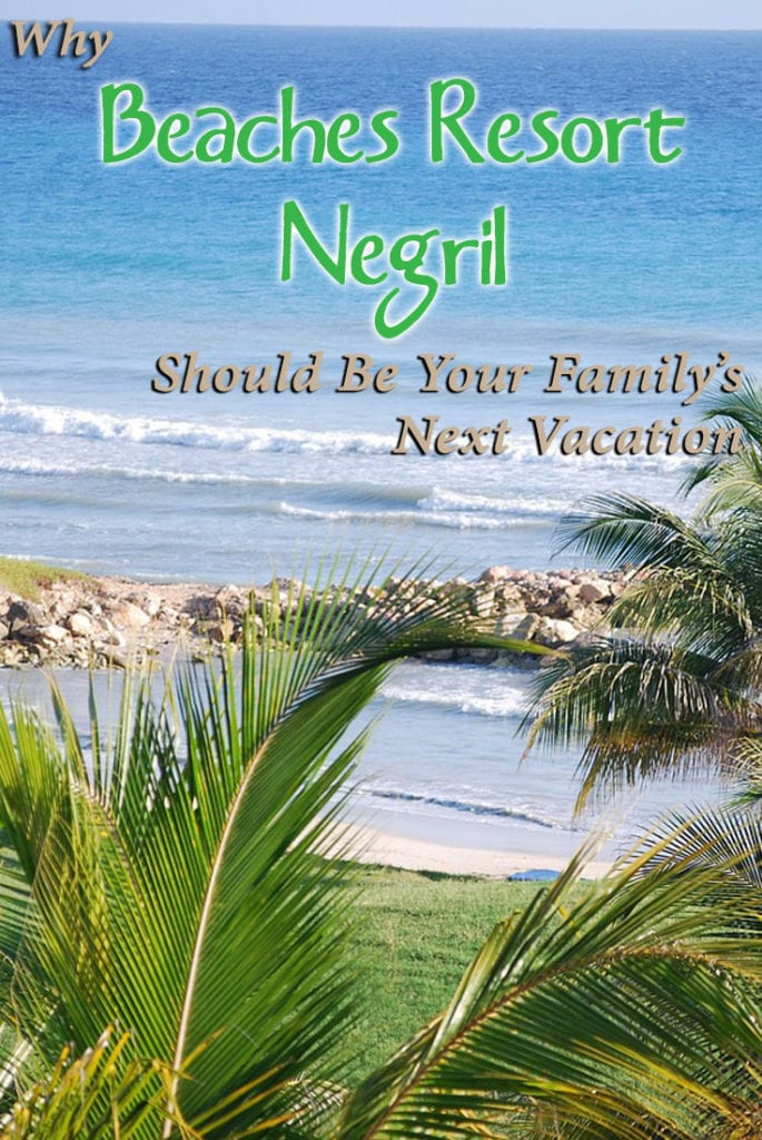Beaches Resort in Negril Should Be Your Next Family Vacation