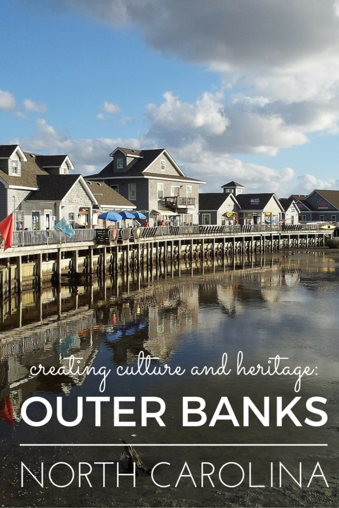 Creating culture and heritage: Outer Banks, North Carolina.