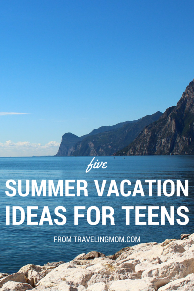5 Summer Vacation Ideas for Teens