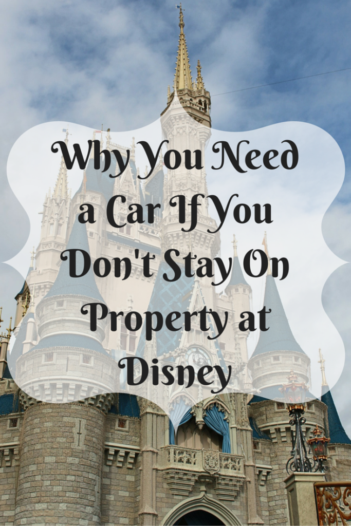 Why you need a car if you don't stay on property at Disney