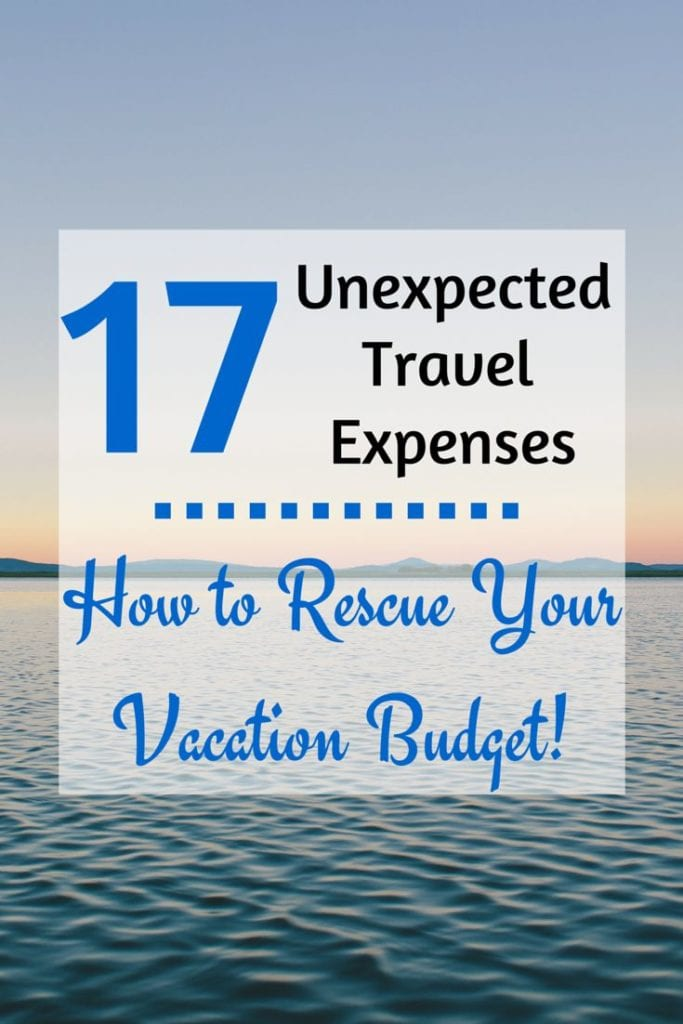17 Unexpected Expenses that Can Ruin Your Vacation Budget