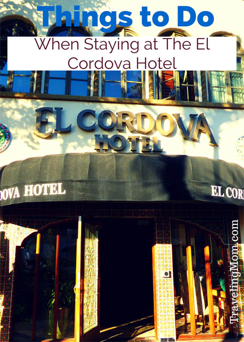 Things to do when staying at The El Cordova Hotel