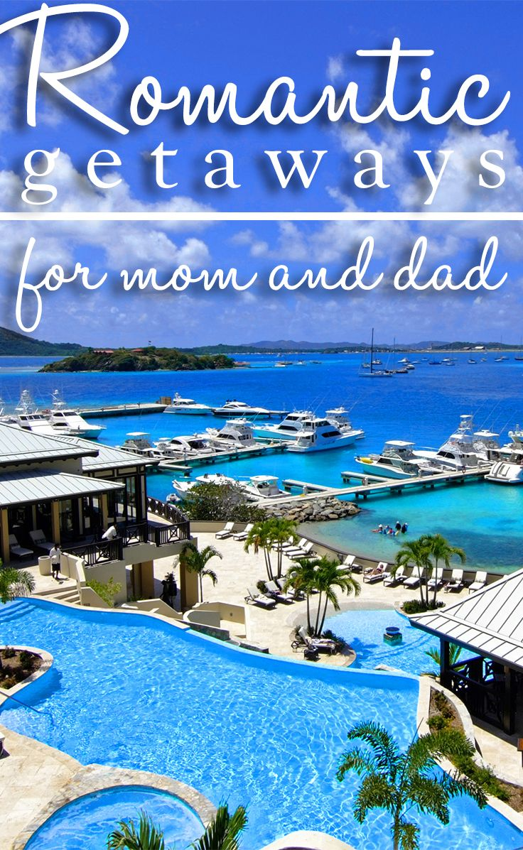 romantic getaway ideas for mom and dad - traveling mom