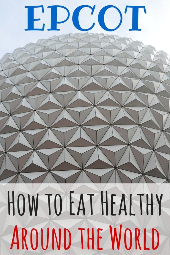 How to Eat Healthy Around the World at EPCOT Restaurants
