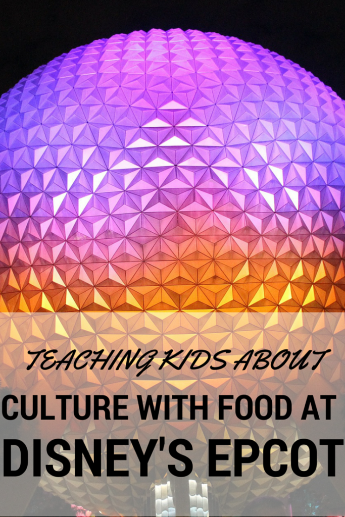TEACHING KIDS  ABOUT CULTURE  THROUGH FOOD  AT DISNEY'S  EPCOT