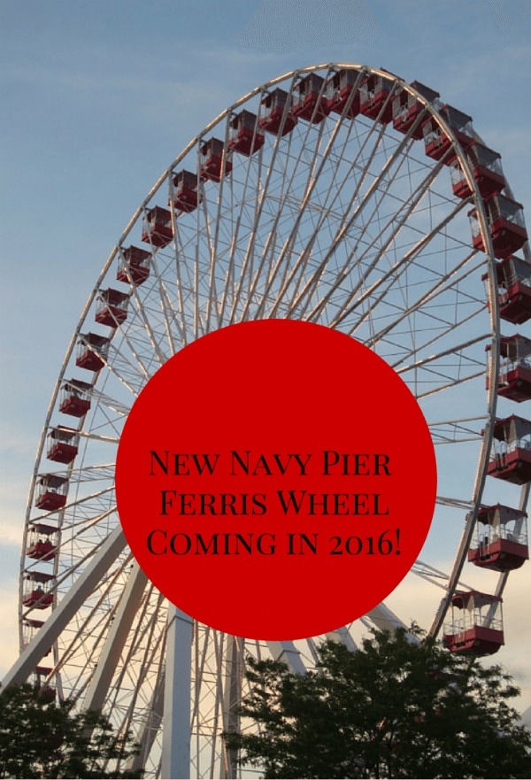 Navy Pier Ferris Wheel to be replaced with bigger Ferris wheel in 2016.