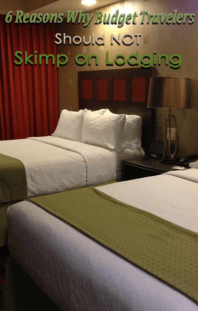 6 reasons why budget travelers should not skimp on lodging