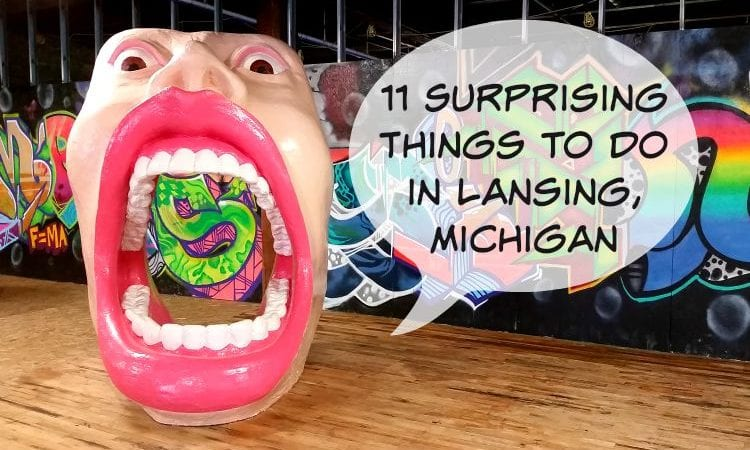 11 Surprising Things to do in Lansing, Michigan