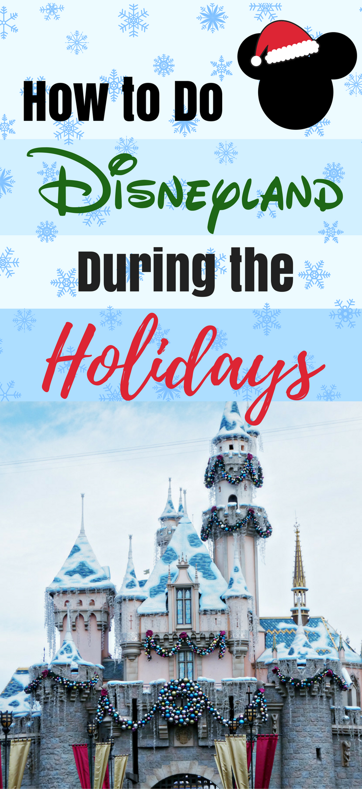 Worried about holiday crowds at Disneyland? These 11 tips will help you navigate the busy Parks in California during magical holiday festivities! #Disneyland #DisneylandResort