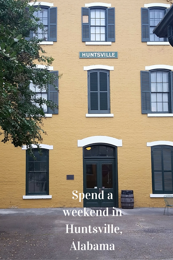 Spend a weekend in Huntsville, Alabama