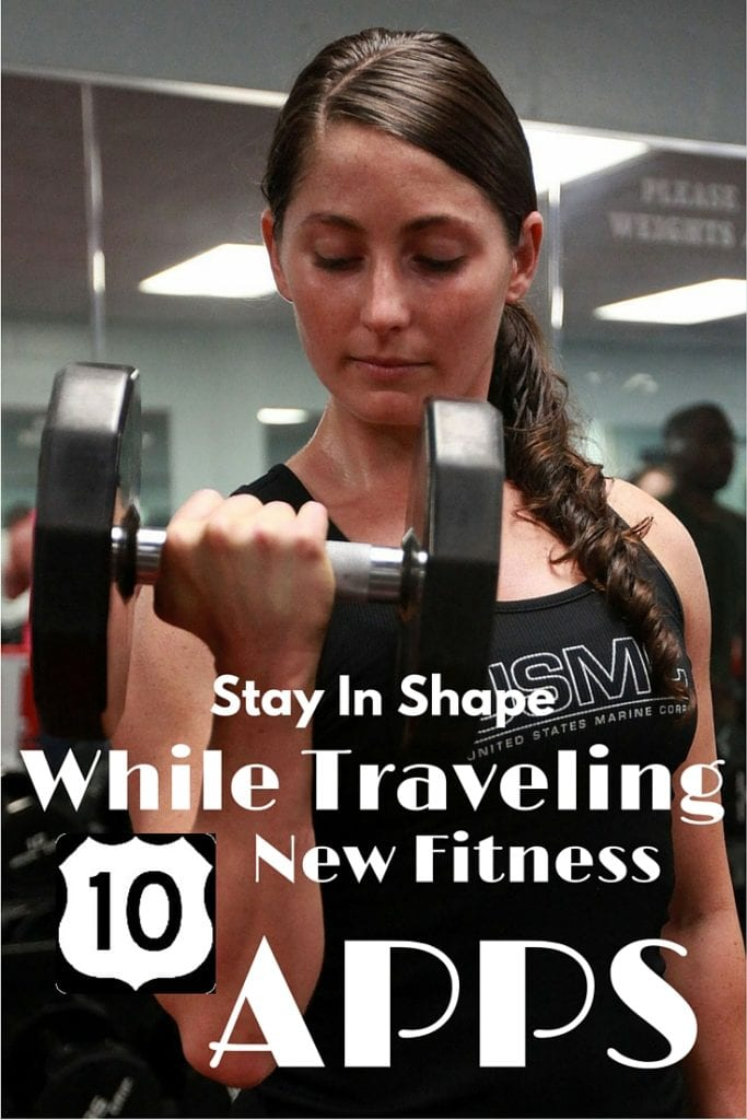 Stay in shape while traveling; download these 10 new fitness apps.