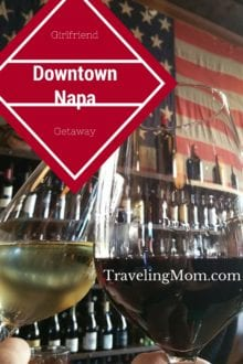 Girlfriend Getaway to Downtown Napa