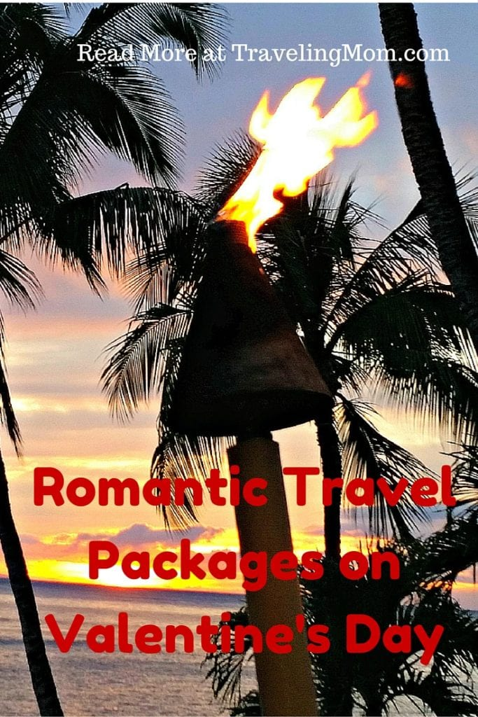 Sweet Romantic Travel Packages on Valentine's Day at TravelingMom.com