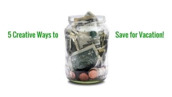 5 Creative Ways to Save for Vacation