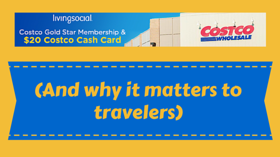 Costco Living Social Deal – and Why it Matters to Travelers