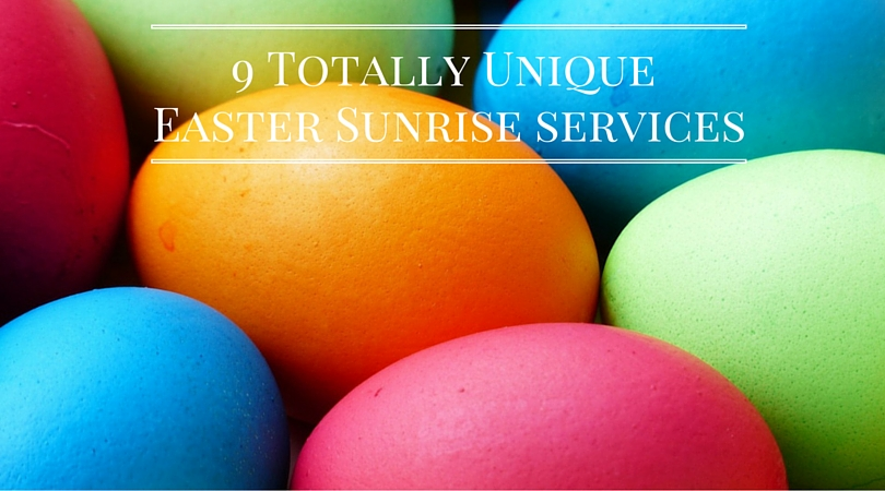 9 Unique Places to Celebrate Easter Sunday in a Sunrise Service