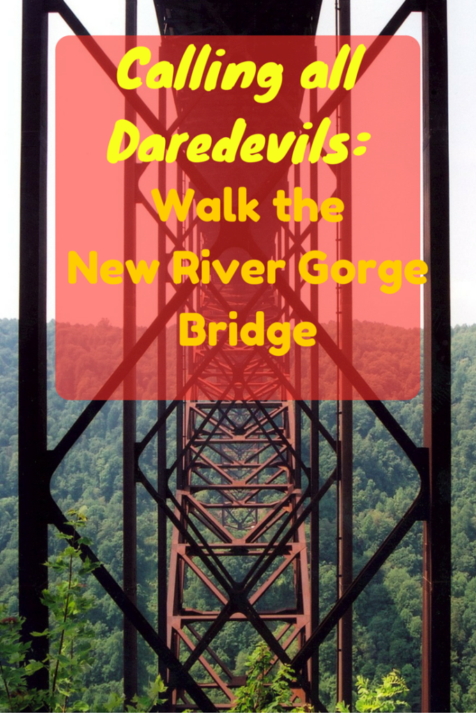 How to Be a Daredevil: Walk the Sky High New River Gorge Bridge