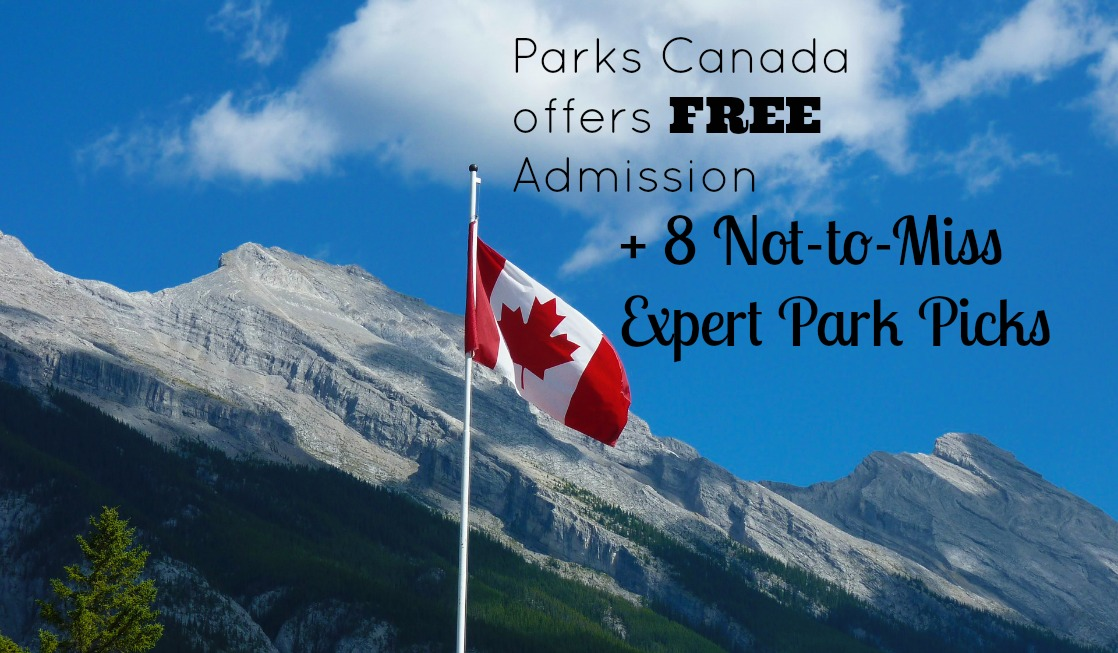 Parks Canada offers FREE Admission + Our Eight Favorite Parks