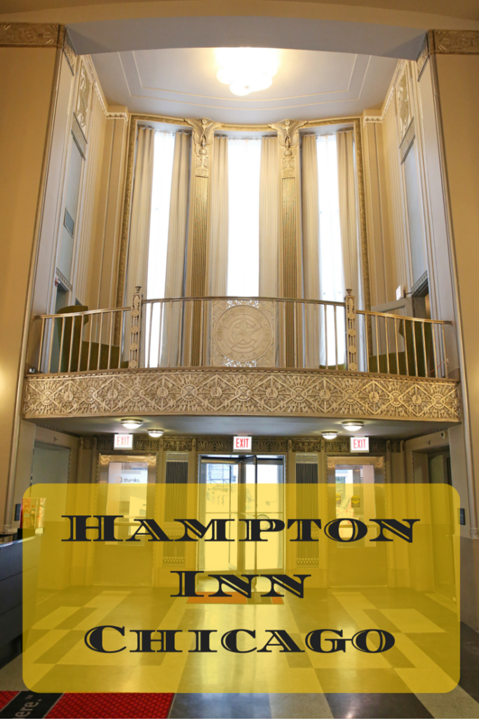 The Art Deco Splendor of the Hampton Inn Chicago. This is not your Interstate Hampton Inn!