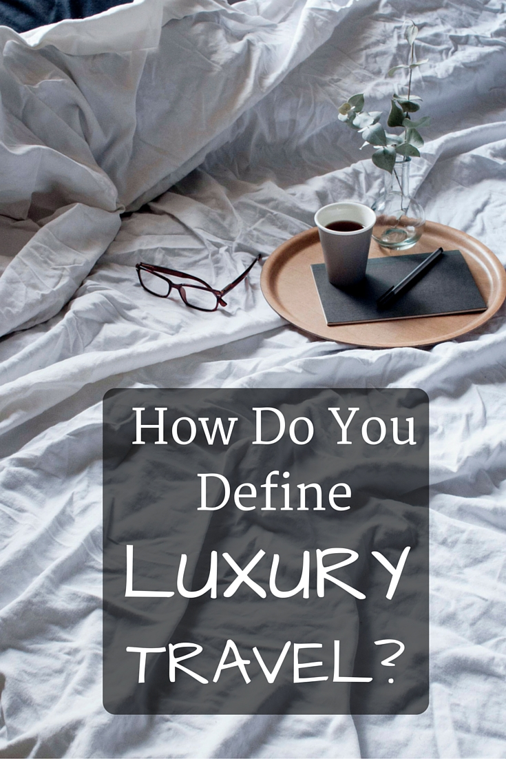how do you define luxury travel