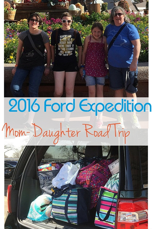 Taking the 2016 Ford Expedition on a mother-daughter road trip.