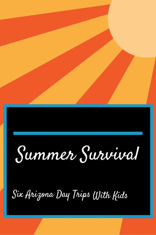 Day trip ideas and other fun things to do in Arizona in the summer time.