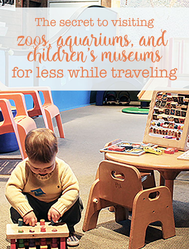The secret to visiting zoos, aquariums, and children's museums for less while traveling.