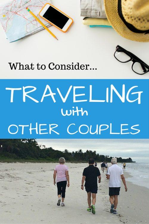 what to consider traveling with other couples