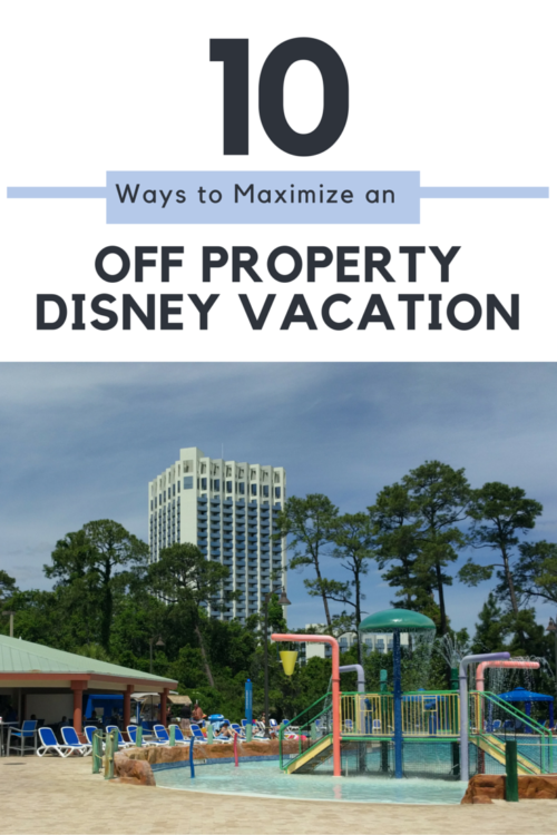 Learn how to maximize your off property disney vacation