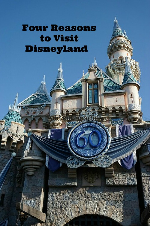Four Reasons to Visit Disneyland