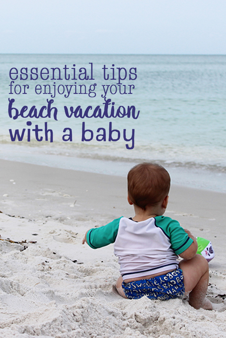 Essential Tips for Enjoying Your Beach Vacation With Baby