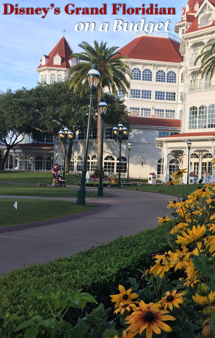 DISNEY'S GRAND FLORIDIAN ON A BUDGET