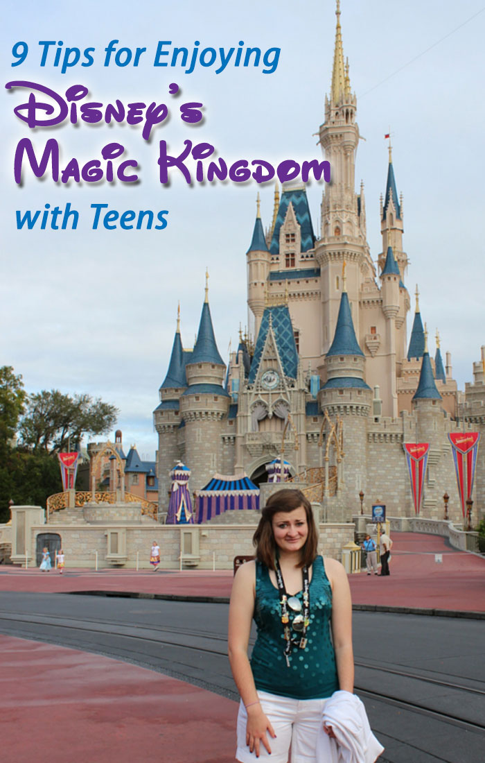 9 TIPS TO ENJOYING THE MAGIC KINGDOM WITH TEENS