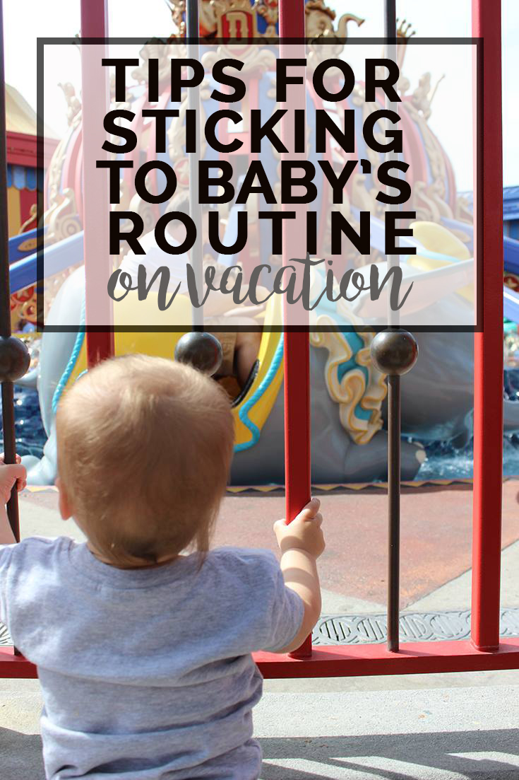 tips for sticking to baby's routine on vacation