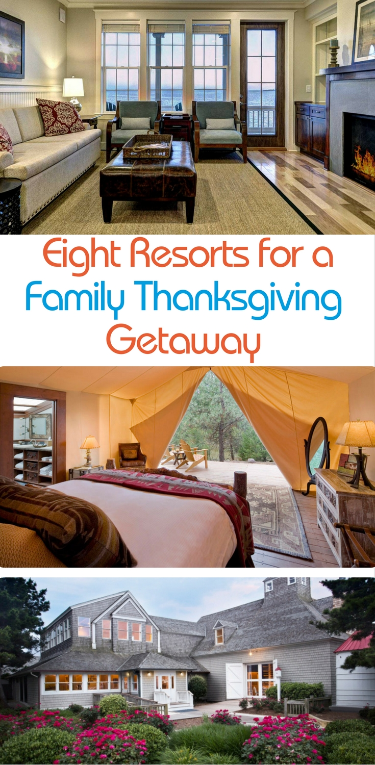 Eight resorts for your family to consider for a Thanksgiving family getaway