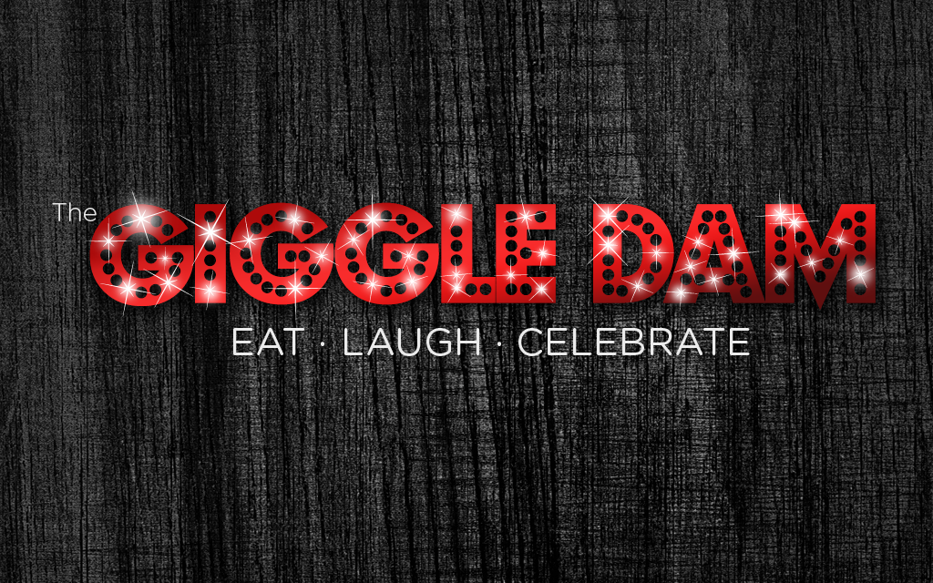 Eat. Laugh. Celebrate. The Giggle Dam Theater in BC!