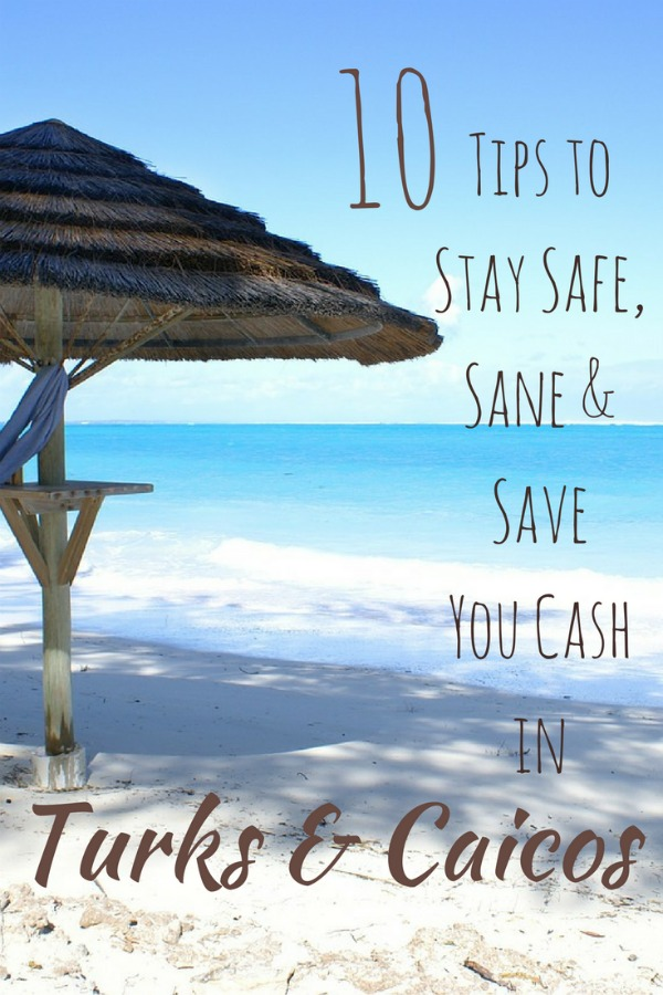 10 tips to stay safe and sane and save cash on your next trip to Turks & Caicos