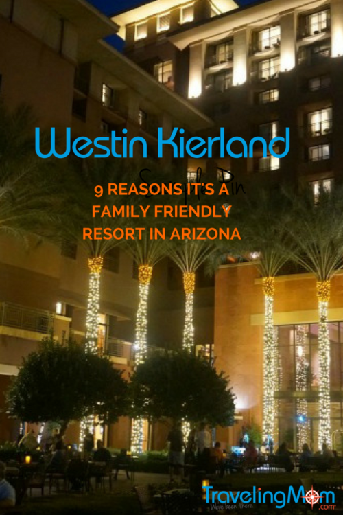 9 Reasons The Westin Kierland is a Family Friendly Resort in Arizona