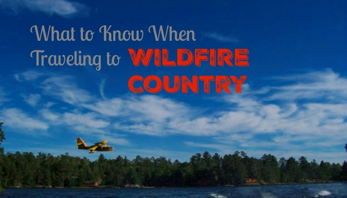 What YOU Can Do While Traveling to Wildfire Regions