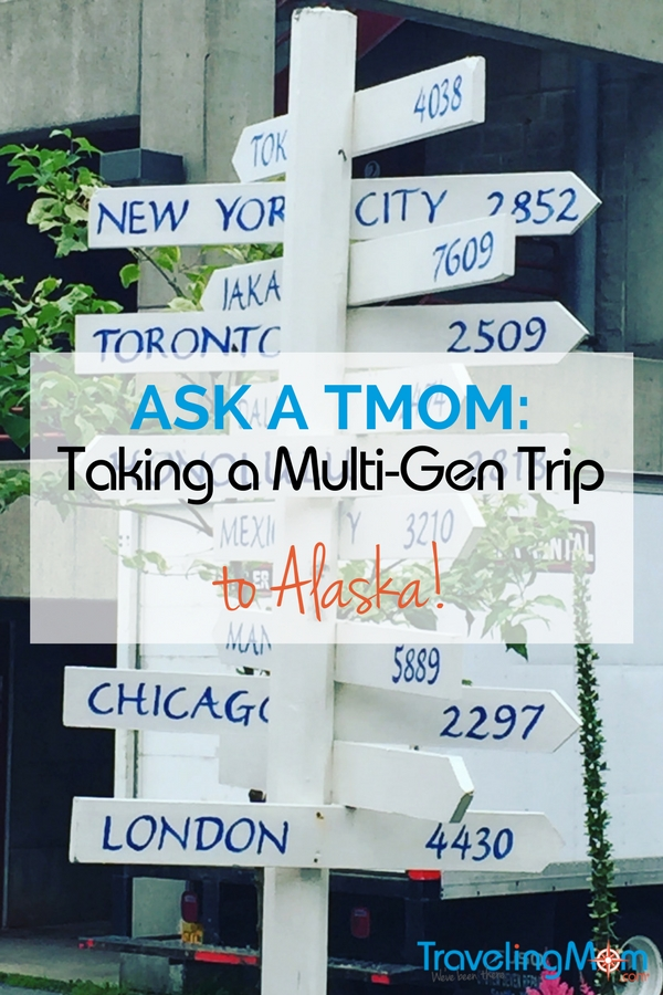 Thinking about a visit to Alaska with extended family? Ask a TMOM shares some of our best tips for a successful multigenerational trip to Alaska!