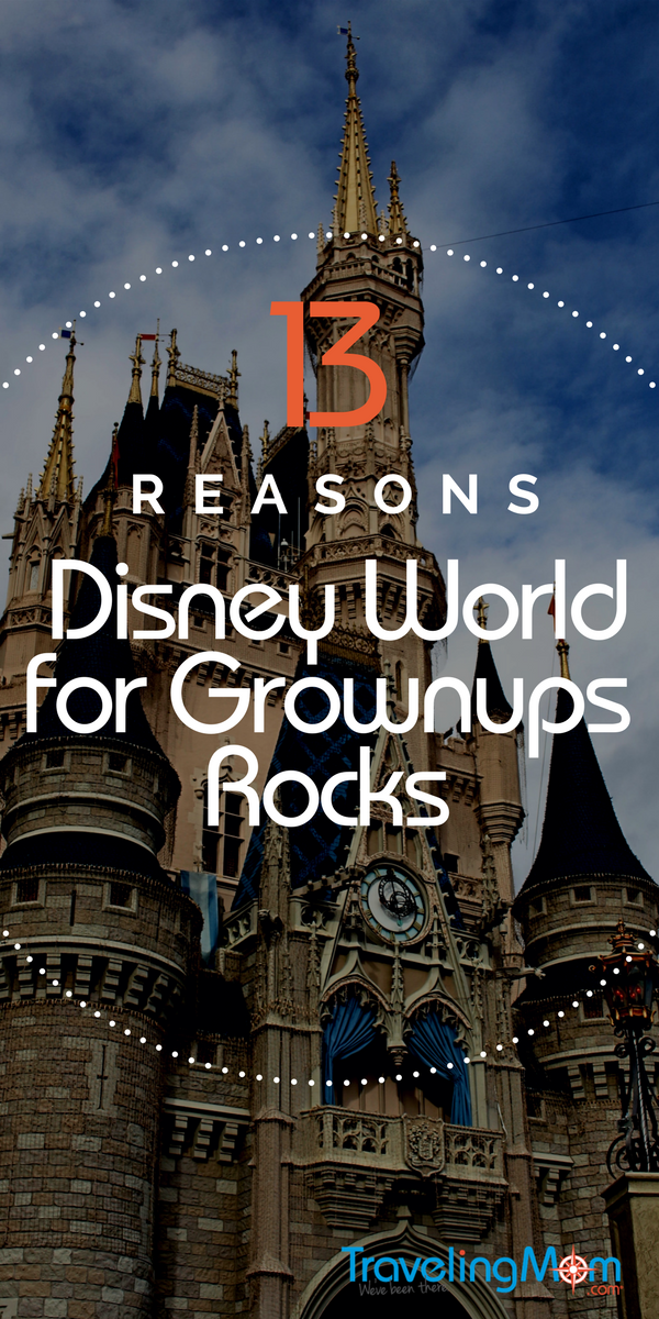 13 Reasons Disney World without Kids Rocks