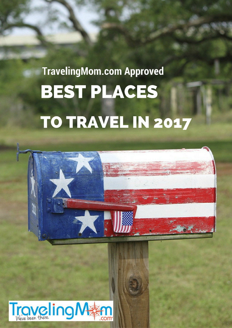 TravelingMom Approved: Best Places to Travel in 2017