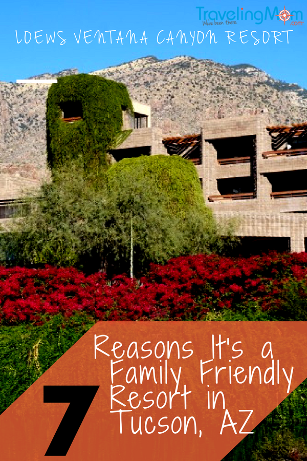 Loews Vantana Canyon Resort: 7 Reasons It's a Family Friendly Resort in Tucson, Arizona. Photo by Multidimensional TravelingMom, Kristi Mehes.