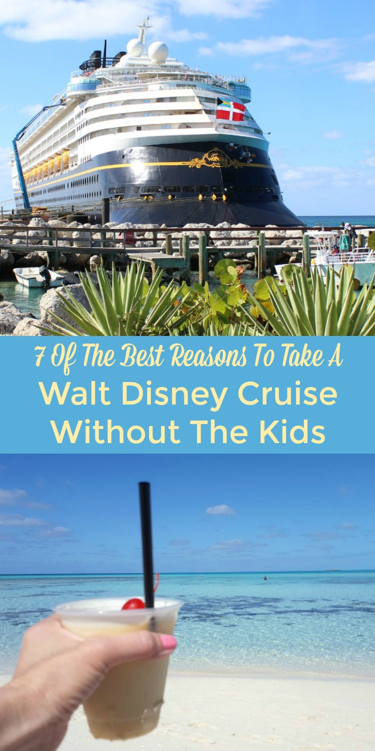 7 Reasons For Adults To Take A Walt Disney Cruise Kid Free Vacation Travelingmom