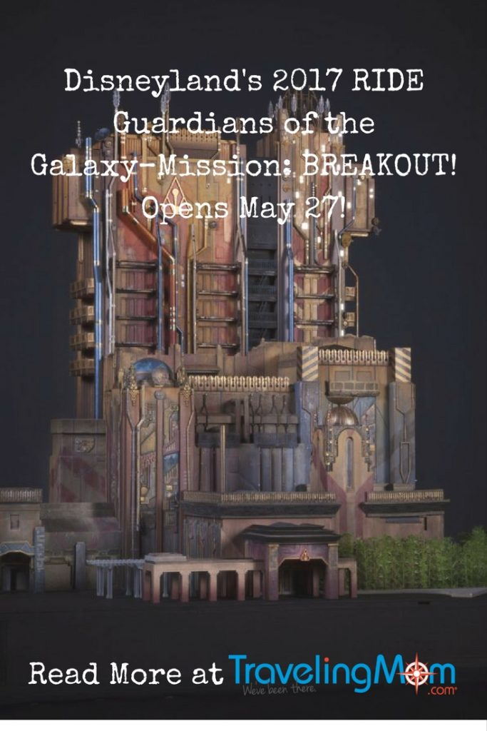 Disneyland Galaxy–Mission: BREAKOUT! Ride Opens May 27
