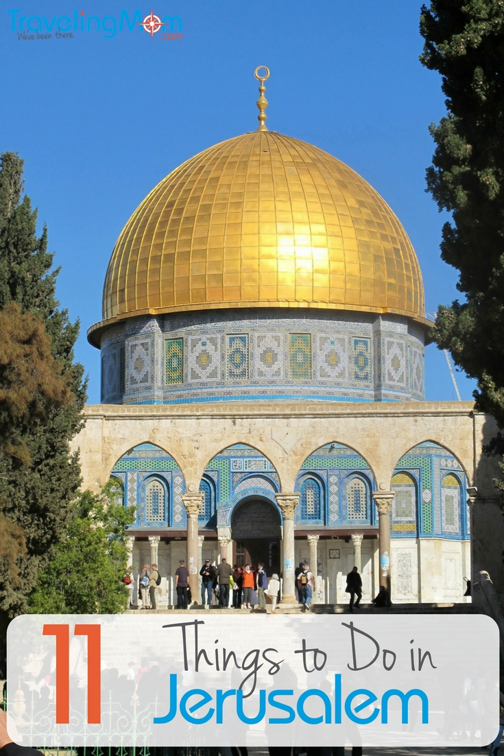 Visiting Jerusalem with kids? Don't miss these 11 city sights, says a TravelingMom writer who is a regular visitor.